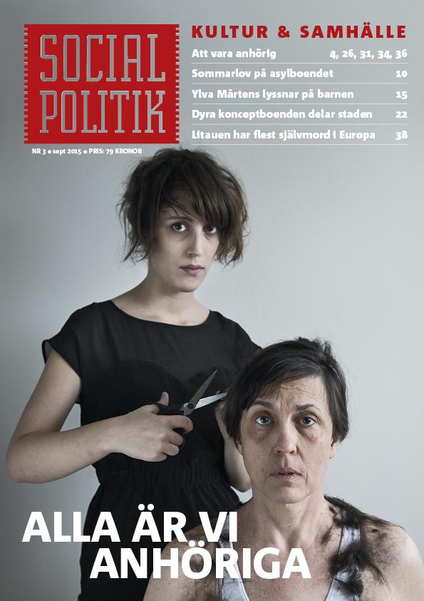 Alla är vi anhöriga. Det är temat i nya numret av SocialPolitik. SocialPolitik nr 3 2015 är ute den 25 september.